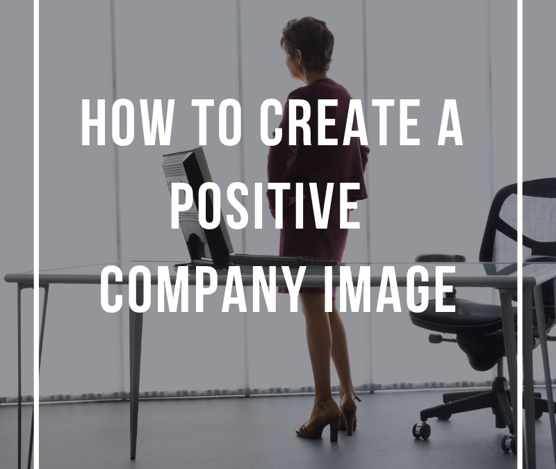 How to Create a Positive Company Image