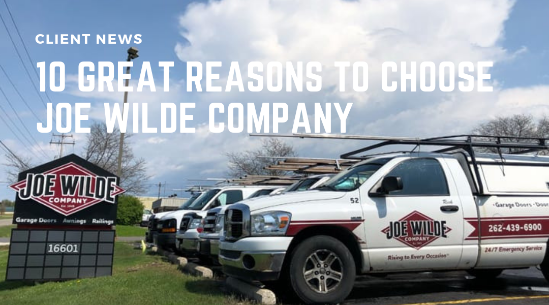 10 Great Reasons to Choose Joe Wilde Company
